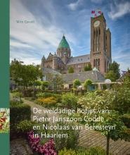 Wim Cerutti , De weldadige hofjes van Pieter Janszoon Codde en Nicolaas van Beresteyn in Haarlem