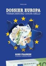 Sonn Franken , Dossier Europa: verscheurd door geld