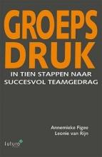 Leonie van Rijn, Annemieke  Figee Groepsdruk