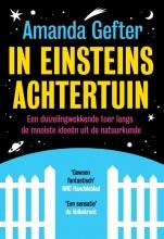 Amanda  Gefter In Einsteins achtertuin