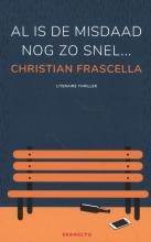 Christian Frascella , Al is het misdrijf nog zo snel