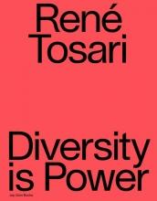 , René Tosari. Diversity is Power