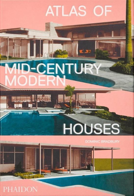 Dominic Bradbury,Atlas of Mid-Century Modern Houses