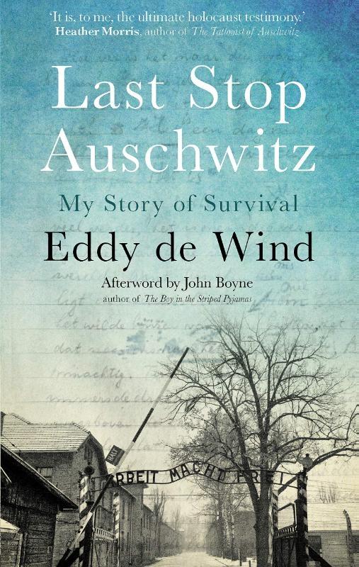 Eddy de Wind,Last Stop Auschwitz