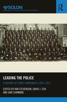 Kim (University of Plymouth, UK) Stevenson,   David J. (University of Wolverhampton, UK) Cox,   Iain (University of Plymouth, UK) Channing,Leading the Police
