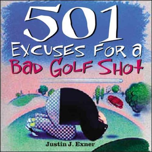 Exner, Justin,501excuses for a Bad Golf Shot