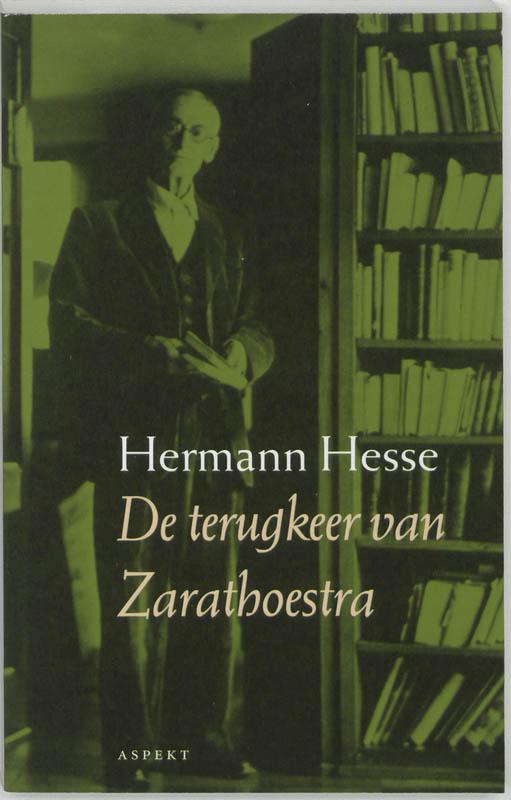 Hermann Hesse,De terugkeer van Zarathoestra