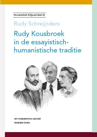 Rudy Schreijnders,Rudy Kousbroek in de essayistisch-humanistische traditie
