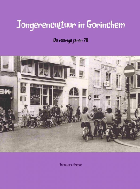 Johanners Hocque,Jongerencultuur in Gorinchem