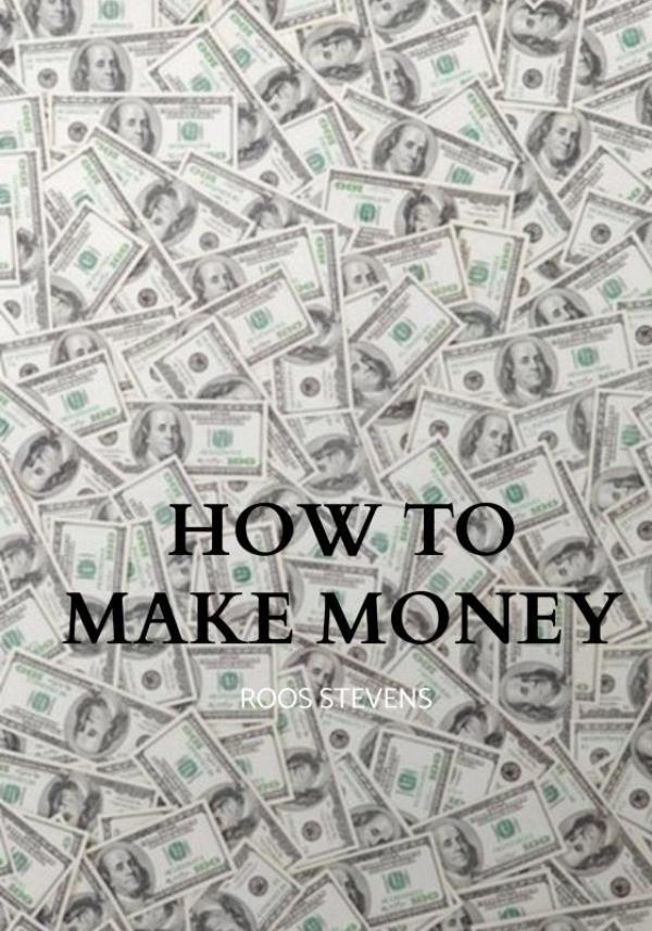 Roos Stevens,How to make money