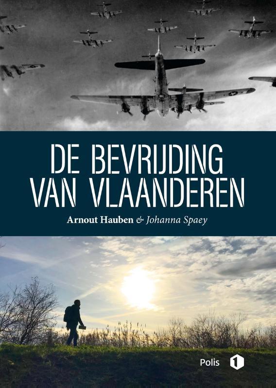 Arnout Hauben, Johanna Spaey,De bevrijding van Vlaanderen