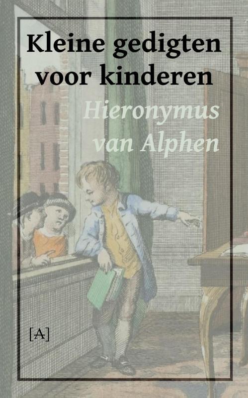 Hieronymus van Alphen,Kleine gedigten voor kinderen