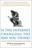 Brockman, John,Is the Internet Changing the Way You Think?