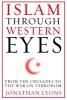 Lyons, J,Islam Through Western Eyes