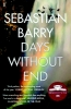 Barry, Sebastian,Barry*Days Without End