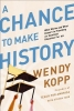 Kopp, Wendy,A Chance to Make History