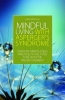 Mitchell, Chris,Mindful Living with Asperger`s Syndrome