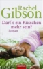 Gibson, Rachel,Darf`s ein Küsschen mehr sein?