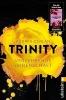 Carlan, Audrey,Trinity 01 - Verzehrende Leidenschaft