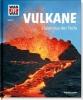 Baur, Manfred,Was ist Was 57 Vulkane. Feuer aus der Tiefe