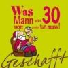 Kernbach, Michael,Geschafft! Was Mann mit 30 nicht mehr tun muss!