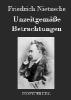 Nietzsche, Friedrich,Unzeitgem??e Betrachtungen