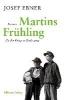 Ebner, Josef,Martins Frühling