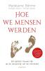Madelaine  Böhme, Rüdiger  Braun, Florian  Breier,Hoe we mensen werden