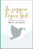 <b>Max  Lucado</b>,Ja zeggen tegen God