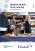 Martin  Hilgen, Arjen  Snapper,Werken als kok in de catering