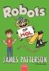 James  Patterson,Robots op hol (Een huis vol robots 2)