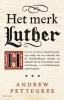 Andrew  Pettegree,Het merk Luther