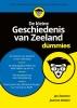 <b>Jan  Zwemer, Jeanine  Dekker</b>,De kleine Geschiedenis van Zeeland voor Dummies