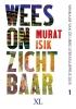 Murat  Isik,Wees onzichtbaar - grote letter uitgave