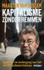 Maarten van Rossem,Kapitalisme zonder remmen