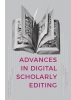 Anna-Maria Sichani, Elena Spadini, Dirk van Hulle,Advances in digital scholarly editing