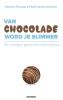 <b>Marleen  Finoulst, Patrik  Vankrunkelsven</b>,Van chocolade word je slimmer