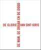 <b>Laurent  Busine, Manfred  Sellink</b>,De glorie van Sint-Joris. De man, de draak en de dood
