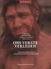 Philip  Van Peer Tim  Puttevils  Bart  Vanmonfort  Karel  Van Nieuwenhuyse,Ons verste verleden