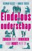 <b>Herman  Vuijsje, Anneke  Groen</b>,Eindeloos ouderschap