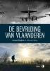 <b>Arnout  Hauben, Johanna  Spaey</b>,De bevrijding van Vlaanderen