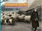 <b>Gonny  Livestroo</b>,Schaapherder Koos Vos. Een bijzonder leven in woord en beeld.