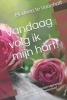 Marleen  Te Vaanholt ,Vandaag volg ik mijn hart