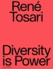 ,René Tosari. Diversity is Power