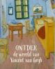 René van Blerk Deirdre McCloskey,Ontdek de wereld van Vincent van Gogh