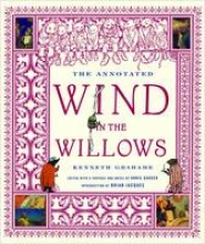 Grahame, Kenneth The Annotated Wind in the Willows