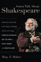 Maher, Mary Z. Actors Talk about Shakespeare