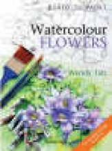 Tait, Wendy Ready to Paint: Watercolour Flowers