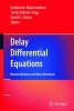 Delay Differential Equations,Recent Advances and New Directions
