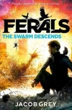 Grey, Jacob Ferals 02. The Swarm Descends